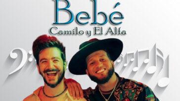 Letras de Bebé: Camilo y El Alfa