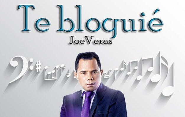 Joe Veras 2021 Te bloquié letra, lyrics