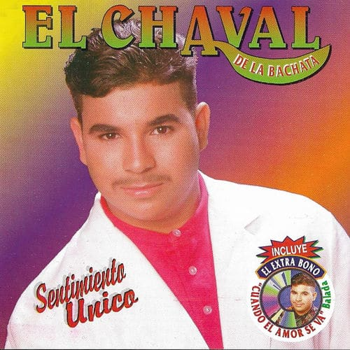 Sentimiento Único, primer disco de estudio de El Chaval de la Bachata