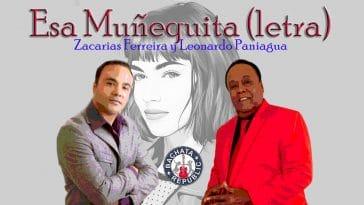 Zacarías Ferreira y Leonardo Paniagua Esa Muñequita