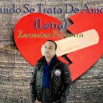 Cuando se trata de amores, letra Zacarías Ferreira