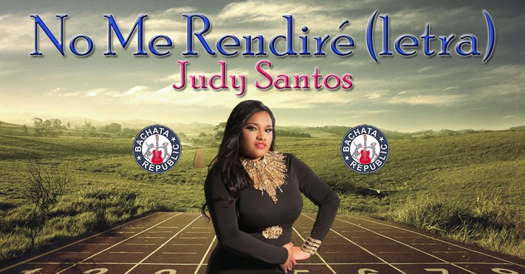 No me rendiré lyrics Judy Santos