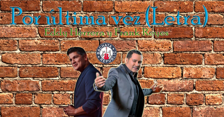 Eddy Herrera y Frank Reyes